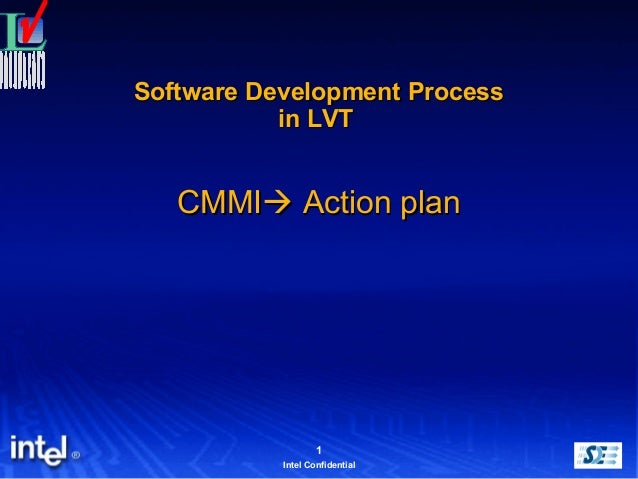 1Intel ConfidentialSoftware Development ProcessSoftware Development Processin LVTin LVTCMMICMMI Action planAction plan