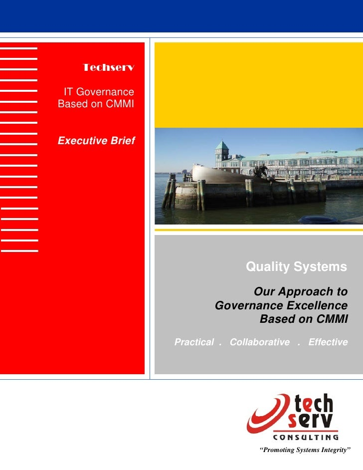 Techserv   IT Governance Based on CMMI   Executive Brief                                      Quality Systems             ...