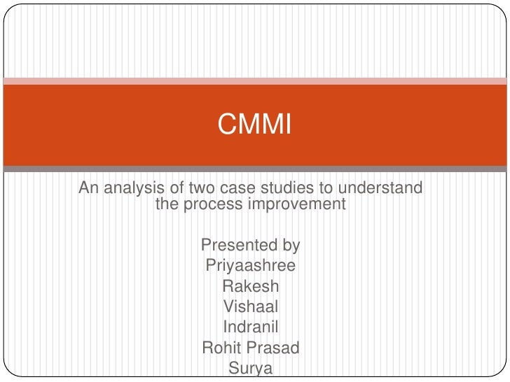 An analysis of two case studies to understand the process improvement<br />Presented by<br />Priyaashree<br />Rakesh<br />...