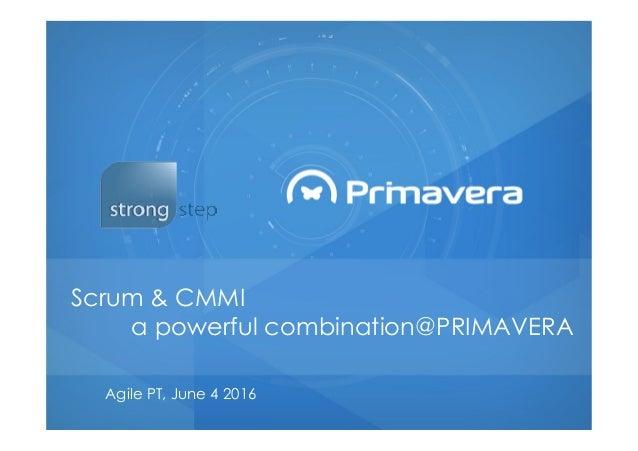 Scrum & CMMI a powerful combination@PRIMAVERA Agile PT, June 4 2016