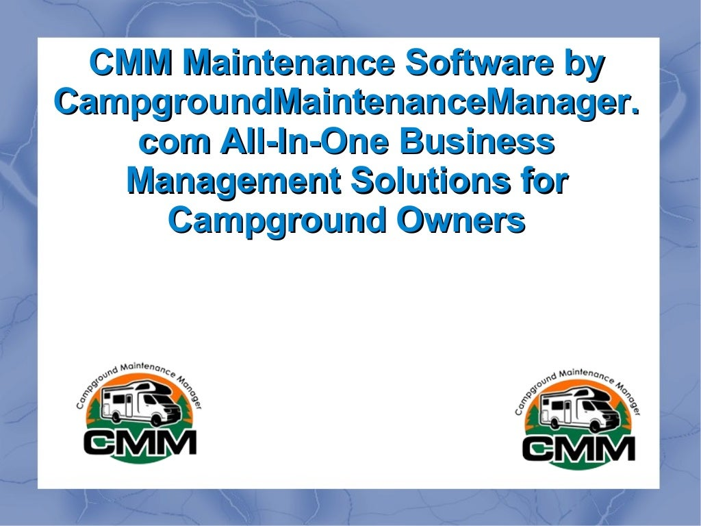 CMM Maintenance Software by CampgroundMaintenanceManager.com All-In-One Business Management Solutions for Campground Owners