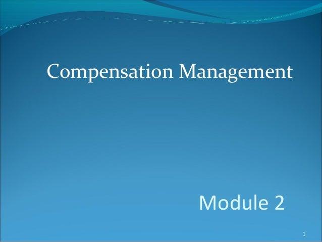 Compensation Management  Module 2 1
