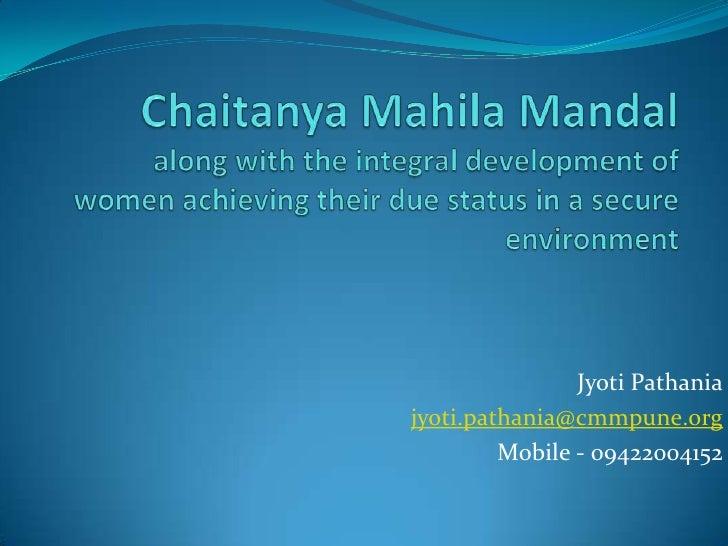 Jyoti Pathaniajyoti.pathania@cmmpune.org         Mobile - 09422004152