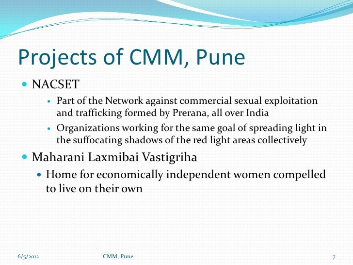Projects of CMM, Pune  NACSET              Part of the Network against commercial sexual exploitation               and ...