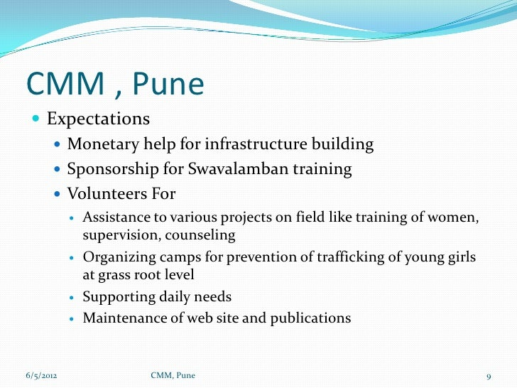 CMM , Pune  Expectations     Monetary help for infrastructure building     Sponsorship for Swavalamban training     Vo...