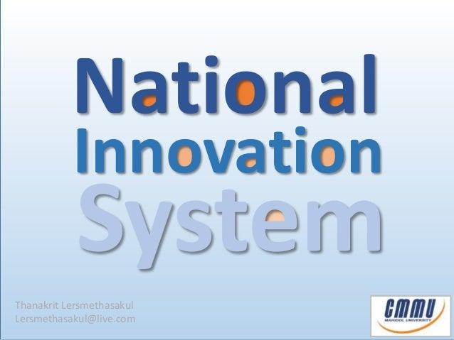 National  Innovation  System  Thanakrit Lersmethasakul  Lersmethasakul@live.com