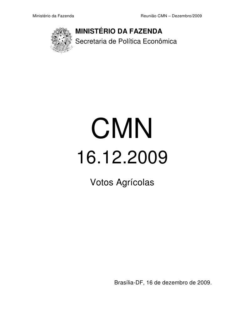 Ministério da Fazenda                        Reunião CMN – Dezembro/2009                           MINISTÉRIO DA FAZENDA  ...