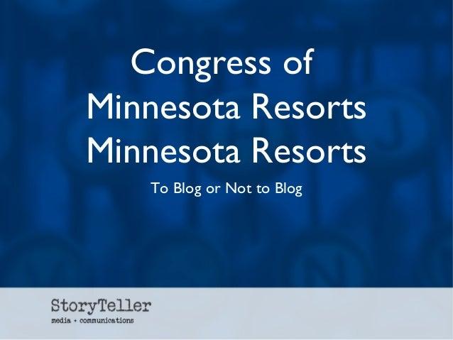 Congress ofMinnesota ResortsMinnesota Resorts   To Blog or Not to Blog