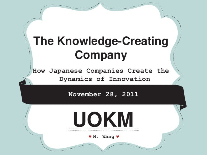 *         *             *The Knowledge-Creating      CompanyHow Japanese Companies Create the      Dynamics of Innovation ...