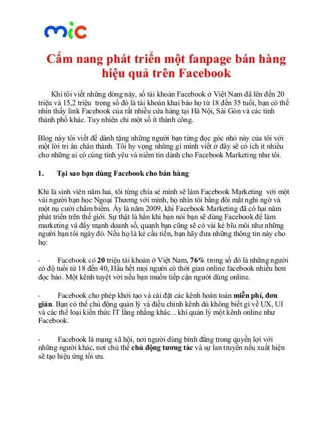 Cẩm nang phát triển một fanpage bán hàng hiệu quả trên Facebook Khi tôi viết những dòng này, số tài khoản Facebook ở Việt ...