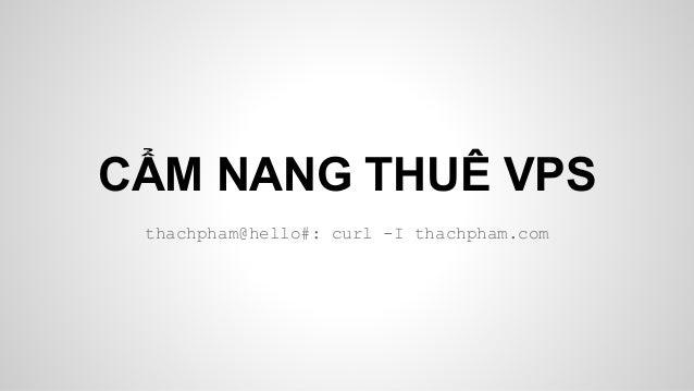 CẨM NANG THUÊ VPS thachpham@hello#: curl -I thachpham.com