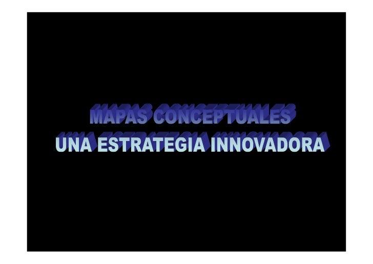 Fortalecer el desarrollo    eficiente de Mapas       Conceptuales, estudiando estrategias         que serán      implement...