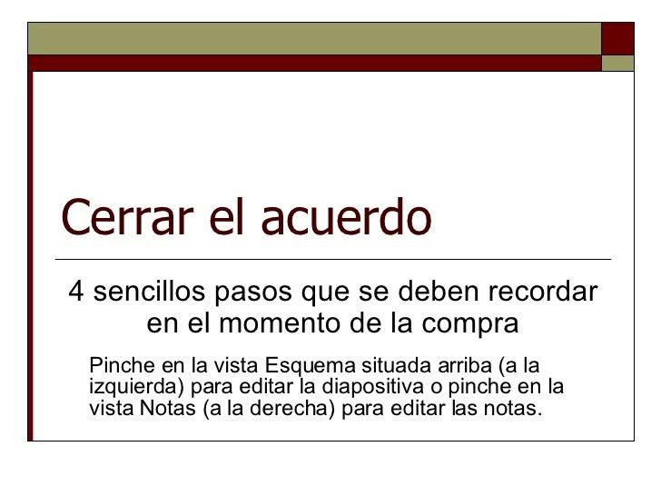 Cerrar el acuerdo 4 sencillos pasos que se deben recordar en el momento de la compra Pinche en la vista Esquema situada ar...