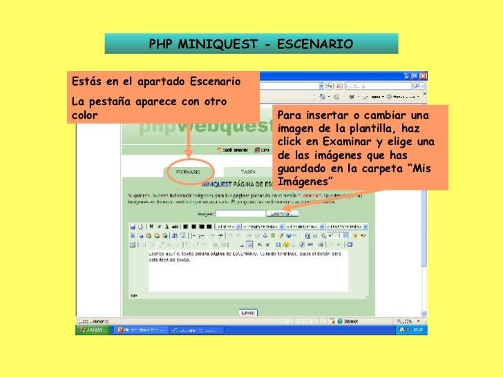 PHP MINIQUEST - ESCENARIO Estás en el apartado Escenario La pestaña aparece con otro color Para insertar o cambiar una ima...