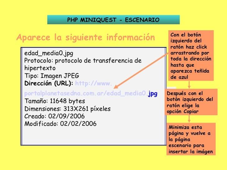 Aparece la siguiente información Dirección (URL):   http:// www . portalplanetasedna .com. ar /edad_media0. jpg PHP MINIQU...