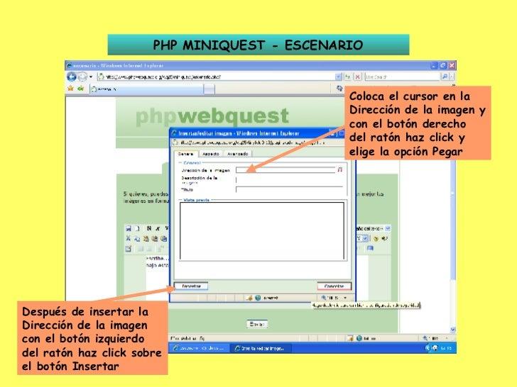 PHP MINIQUEST - ESCENARIO Coloca el cursor en la Dirección de la imagen y con el botón derecho del ratón haz click y elige...