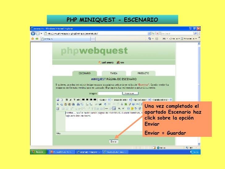 PHP MINIQUEST - ESCENARIO Una vez completado el apartado Escenario haz click sobre la opción Enviar Enviar = Guardar