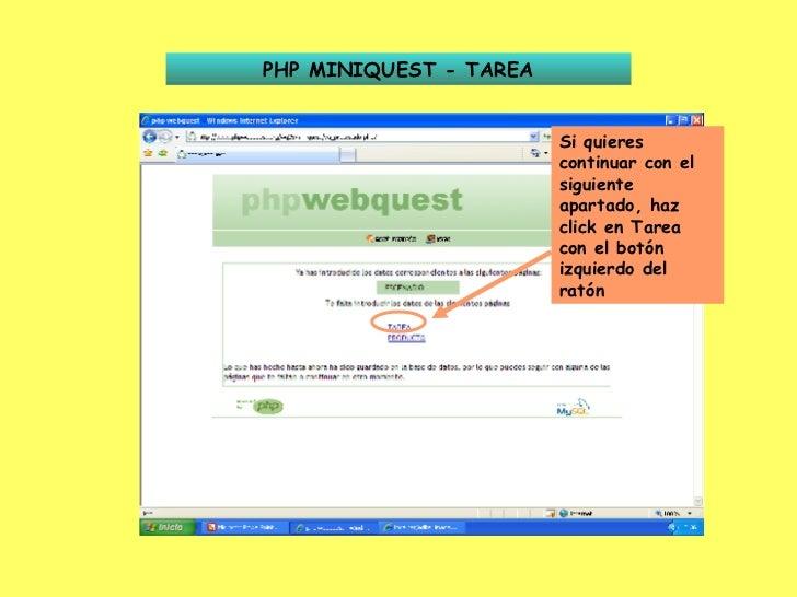 PHP MINIQUEST - TAREA Si quieres continuar con el siguiente apartado, haz click en Tarea con el botón izquierdo del ratón