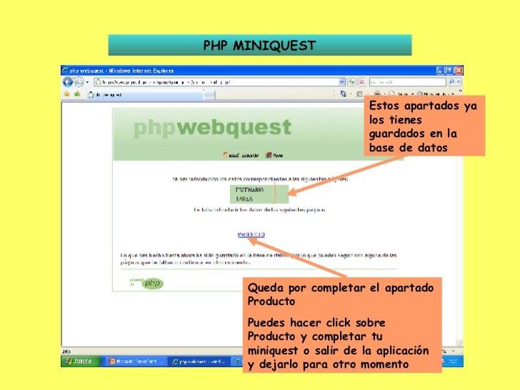 PHP MINIQUEST Estos apartados ya los tienes guardados en la base de datos Queda por completar el apartado Producto Puedes ...