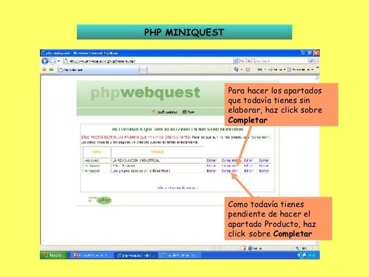 PHP MINIQUEST Para hacer los apartados que todavía tienes sin elaborar, haz click sobre  Completar Como todavía tienes pen...