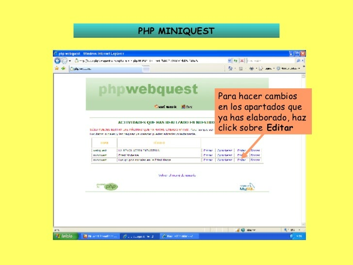 PHP MINIQUEST Para hacer cambios en los apartados que ya has elaborado, haz click sobre  Editar