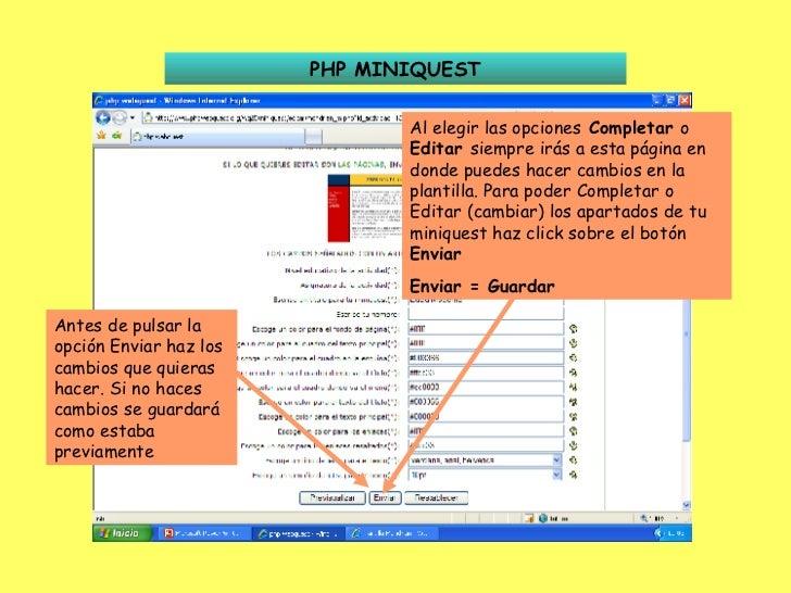 PHP MINIQUEST Al elegir las opciones  Completar  o  Editar  siempre irás a esta página en donde puedes hacer cambios en la...