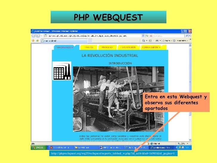 PHP WEBQUEST http://phpwebquest.org/wq25/webquest/soporte_tabbed_w.php?id_actividad=16903&id_pagina=1   Entra en esta Webq...