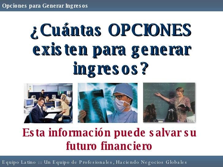 ¿Cuántas OPCIONES existen para generar ingresos? Esta información puede salvar su futuro financiero