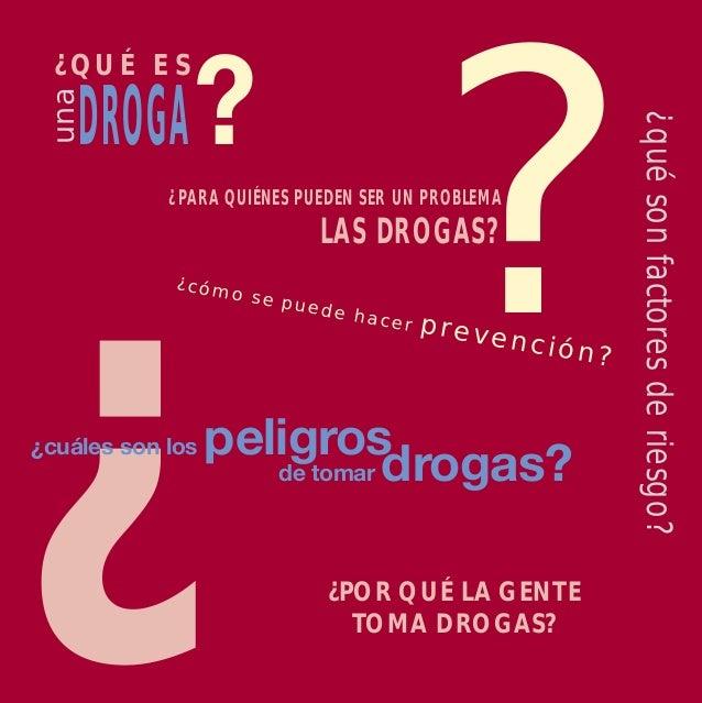 ? ¿¿cuáles son los peligros de tomar drogas? ¿PARA QUIÉNES PUEDEN SER UN PROBLEMA LAS DROGAS? ¿POR QUÉ LA GENTE TOMA DROGA...