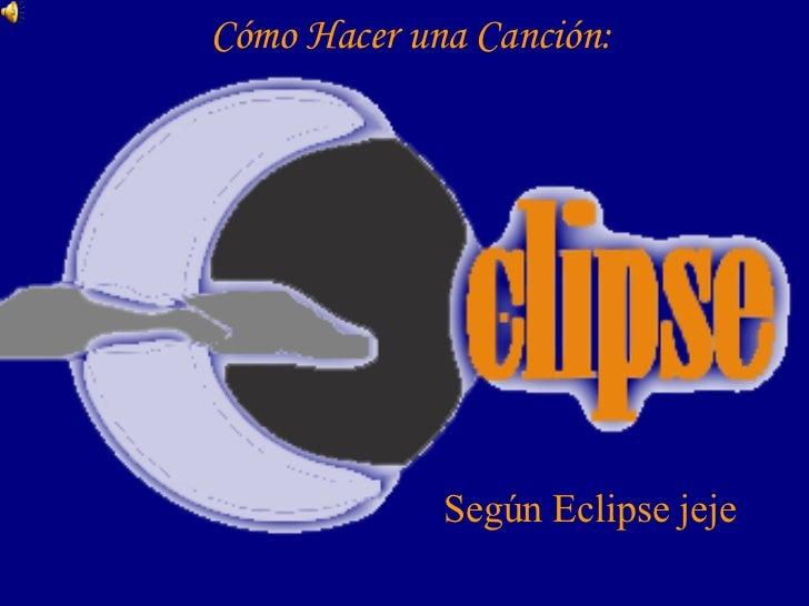 Cómo Hacer una Canción: Según Eclipse jeje