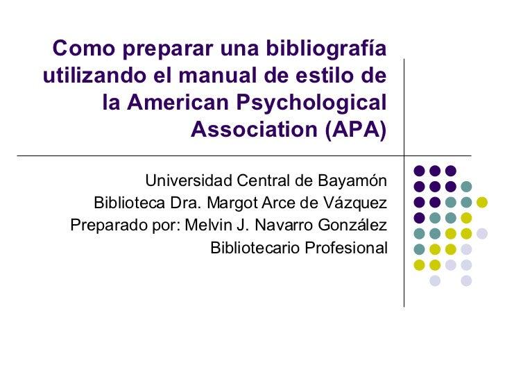 Como preparar una bibliografía utilizando el manual de estilo de la American Psychological Association (APA) Universidad C...