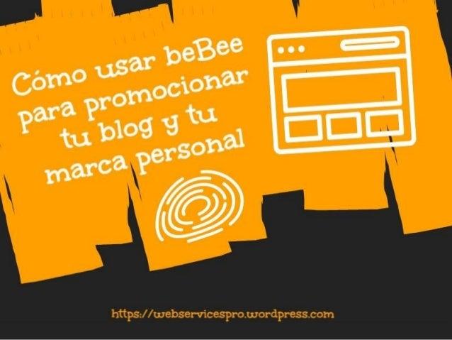 Cómo-usar-beBee-para-promocionar-tu-blog-y-tu-marca-personal