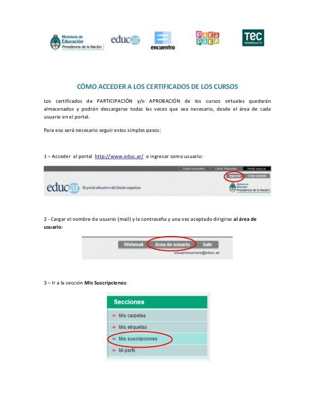 CÓMO ACCEDER A LOS CERTIFICADOS DE LOS CURSOSLos certificados de PARTICIPACIÓN y/o APROBACIÓN de los cursos virtuales qued...