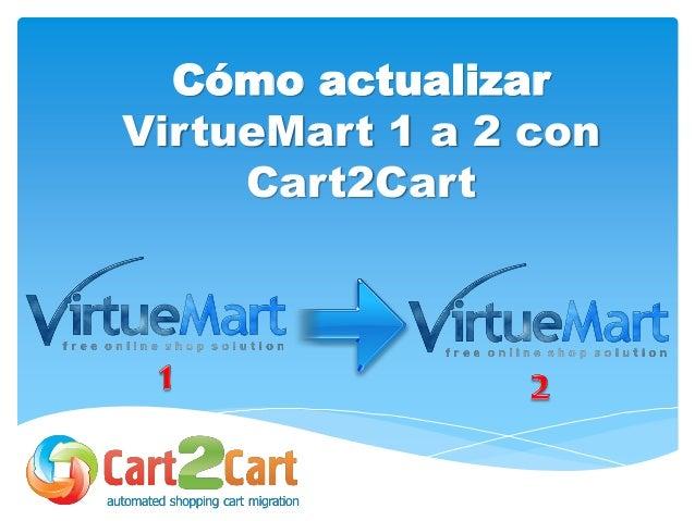 Cómo actualizar VirtueMart 1 a 2 con Cart2Cart