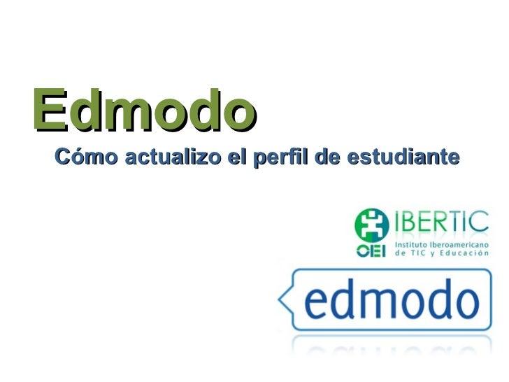EdmodoCómo actualizo el perfil de estudiante