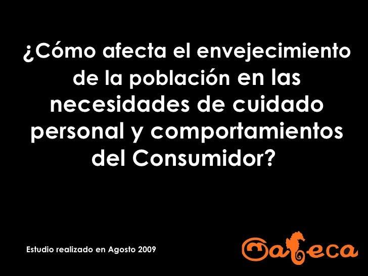 ¿ Cómo afecta el envejecimiento de la población  en las necesidades de cuidado personal y comportamientos del Consumidor? ...
