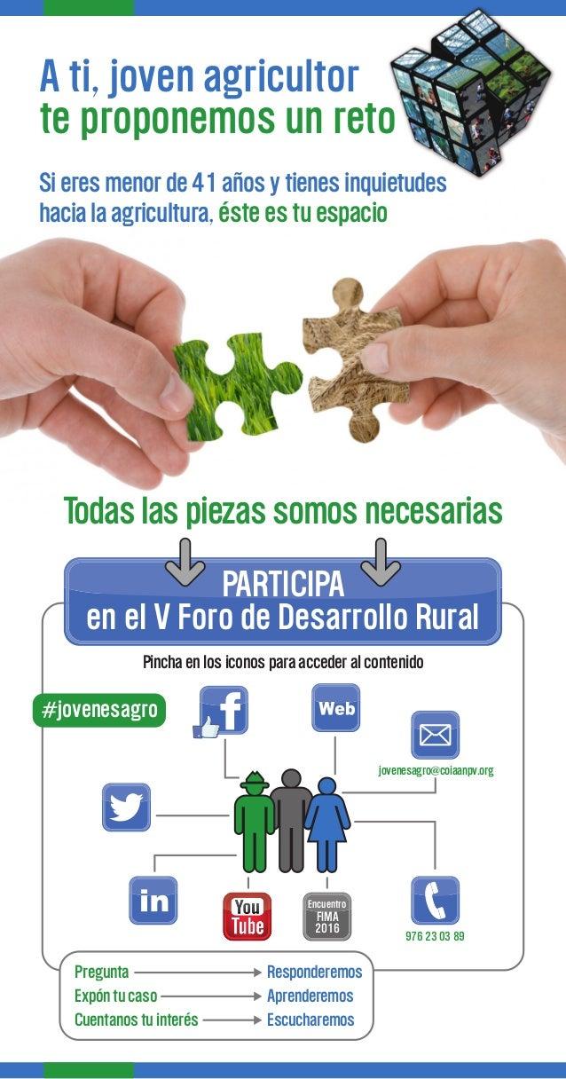 PARTICIPA en el V Foro de Desarrollo Rural Pregunta Responderemos Expón tu caso Aprenderemos Cuentanos tu interés Escuchar...
