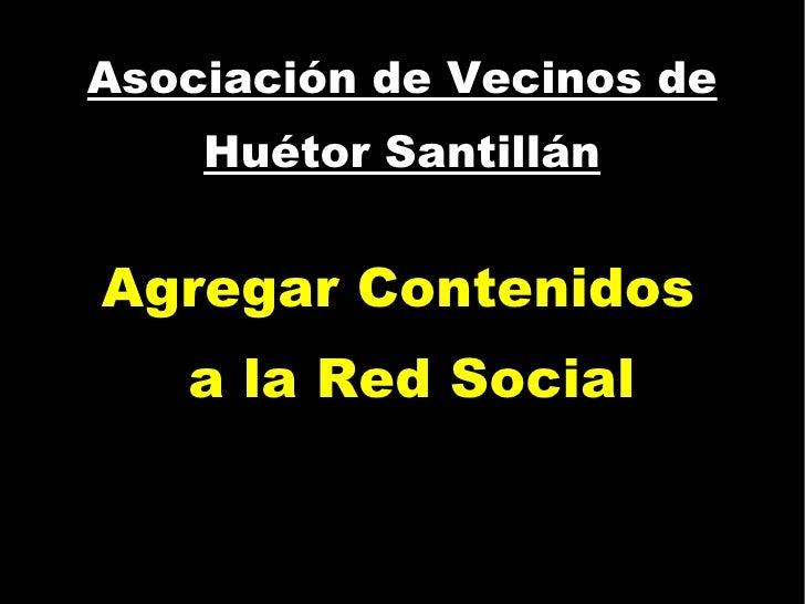 Asociación de Vecinos de Huétor Santillán Agregar Contenidos a la Red Social