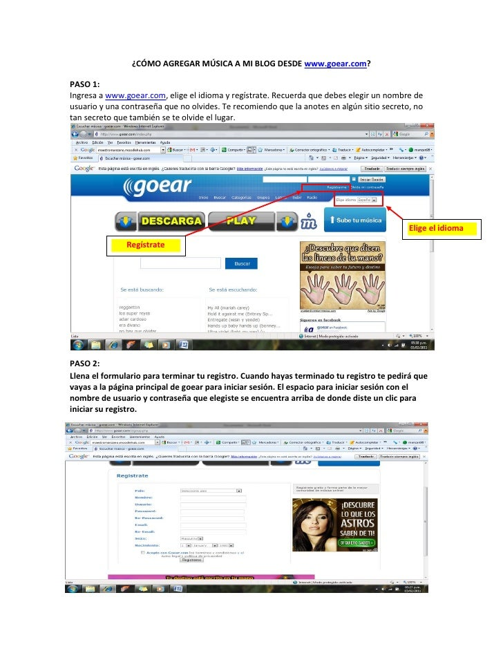 ¿CÓMO AGREGAR MÚSICA A MI BLOG DESDE www.goear.com?PASO 1:Ingresa a www.goear.com, elige el idioma y regístrate. Recuerda ...