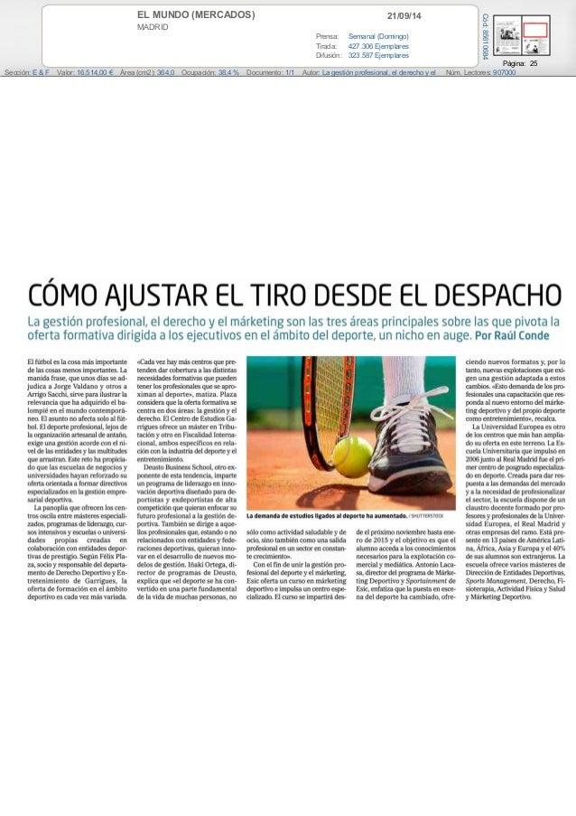 EL MUNDO (MERCADOS) 21/09/14  MADRID  Prensa: Semanal (Domingo)  Tirada: 427.306 Ejemplares  Difusión: 323.587 Ejemplares ...