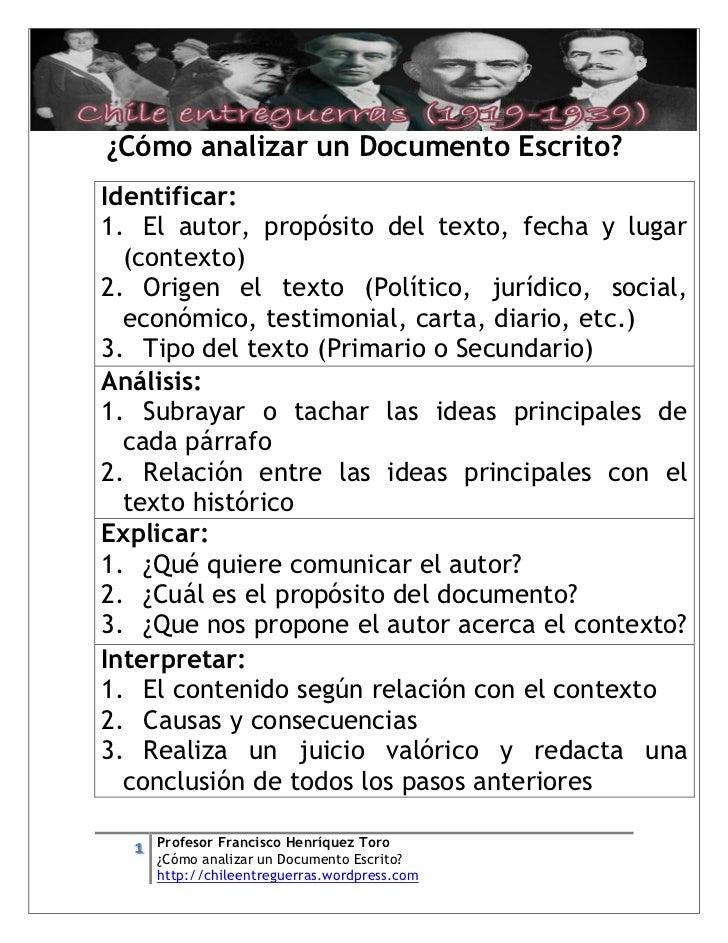 [Escriba texto]¿Cómo analizar un Documento Escrito?Identificar:1. El autor, propósito del texto, fecha y lugar  (contexto)...