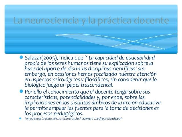 """Salazar(2005), indica que """" La capacidad de educabilidadpropia de los seres humanos tiene su explicación sobre labase del..."""