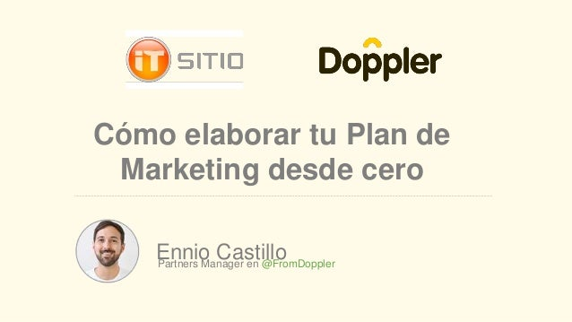Ennio CastilloPartners Manager en @FromDoppler Cómo elaborar tu Plan de Marketing desde cero