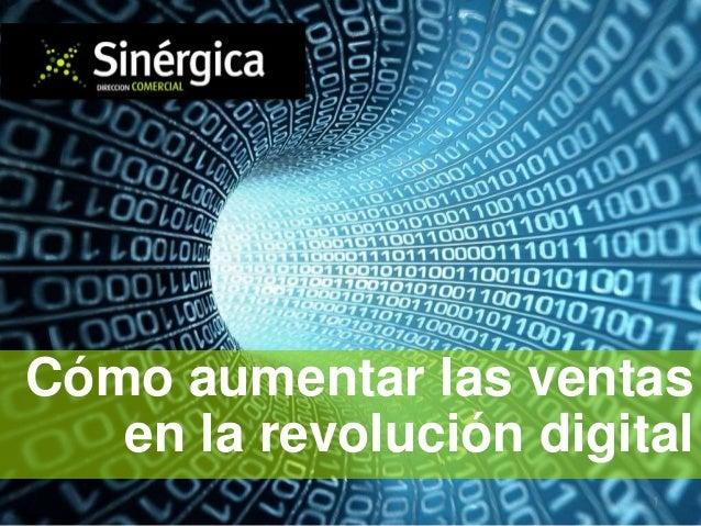 Cómo aumentar las ventas en la revolución digital 1