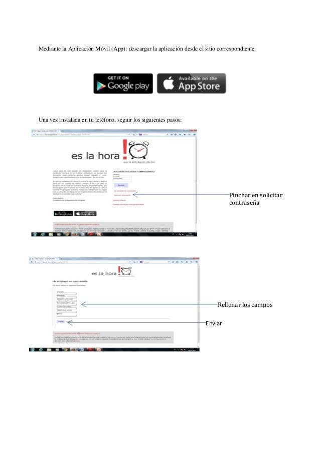 Mediante la Aplicación Móvil (App): descargar la aplicación desde el sitio correspondiente. Una vez instalada en tu teléfo...