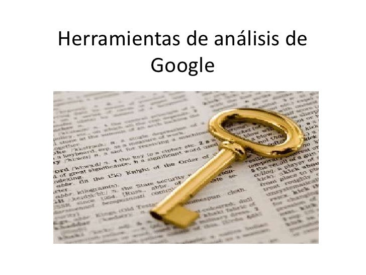 Herramientas de análisis de         Google