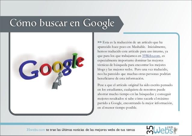 Cómo buscar en Google                                                  >> Esta es la traducción de un artículo que ha     ...