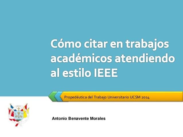 Propedéutica del Trabajo Universitario UCSM 2014 Antonio Benavente Morales