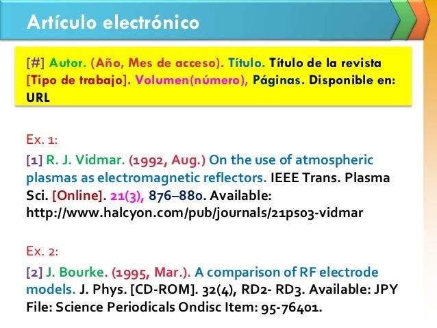 Artículo electrónico [#] Autor. (Año, Mes de acceso). Título. Título de la revista [Tipo de trabajo]. Volumen(número), Pág...