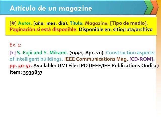 Artículo de un magazine [#] Autor. (año, mes, día). Título. Magazine, [Tipo de medio]. Paginación si está disponible. Disp...